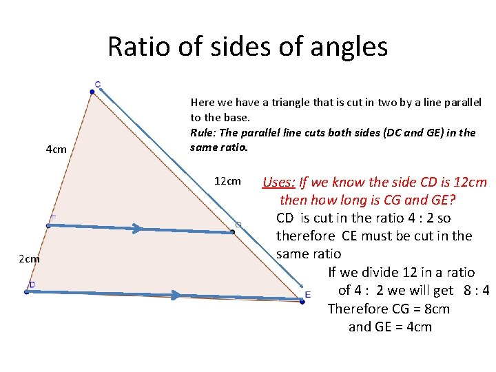 Ratio of sides of angles 4 cm Here we have a triangle that is