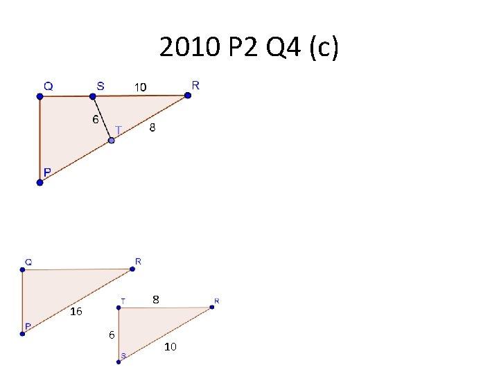 2010 P 2 Q 4 (c) 8 16 6 10