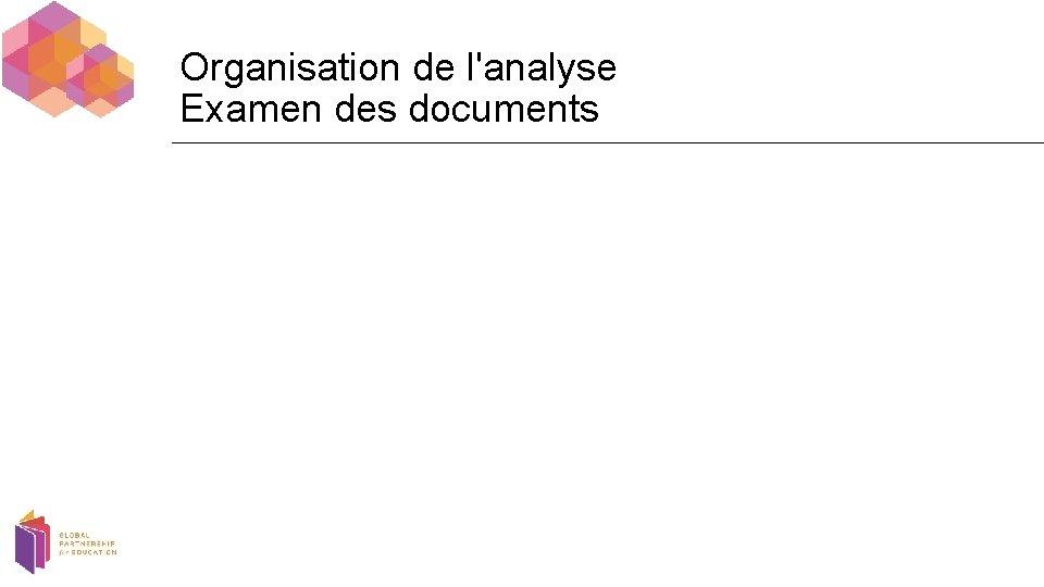 Organisation de l'analyse Examen des documents