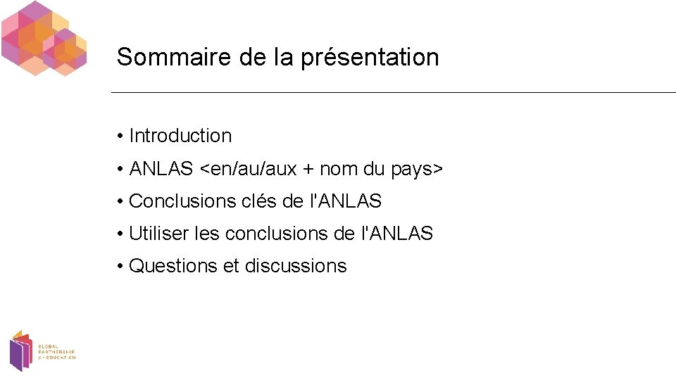 Sommaire de la présentation • Introduction • ANLAS <en/au/aux + nom du pays> •