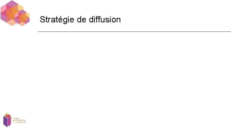 Stratégie de diffusion