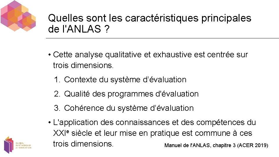 Quelles sont les caractéristiques principales de l'ANLAS ? • Cette analyse qualitative et exhaustive