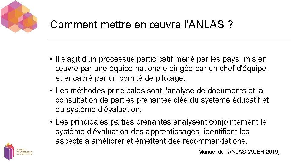 Comment mettre en œuvre l'ANLAS ? • Il s'agit d'un processus participatif mené par