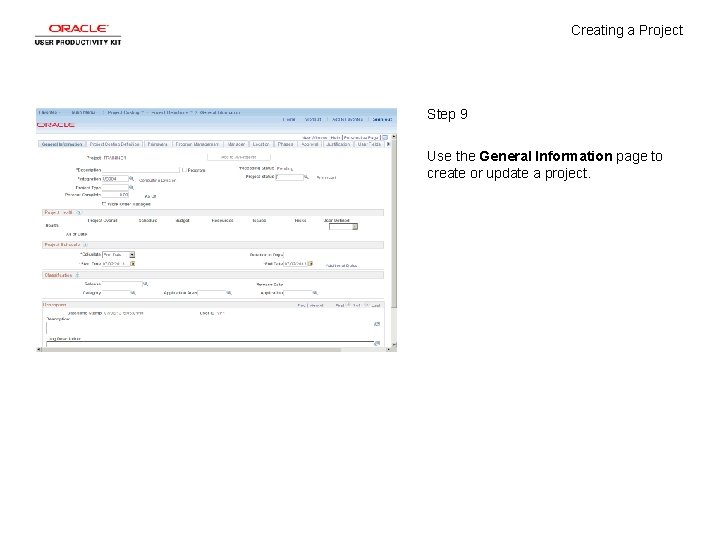 Creating a Project Step 9 Use the General Information page to create or update