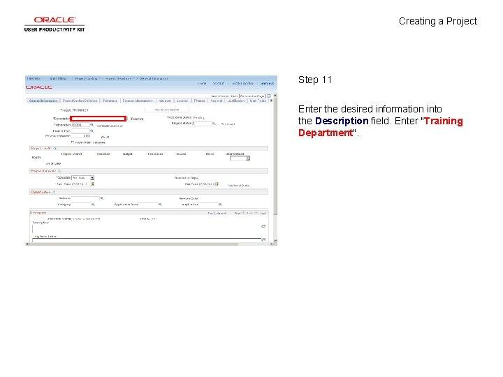 Creating a Project Step 11 Enter the desired information into the Description field. Enter