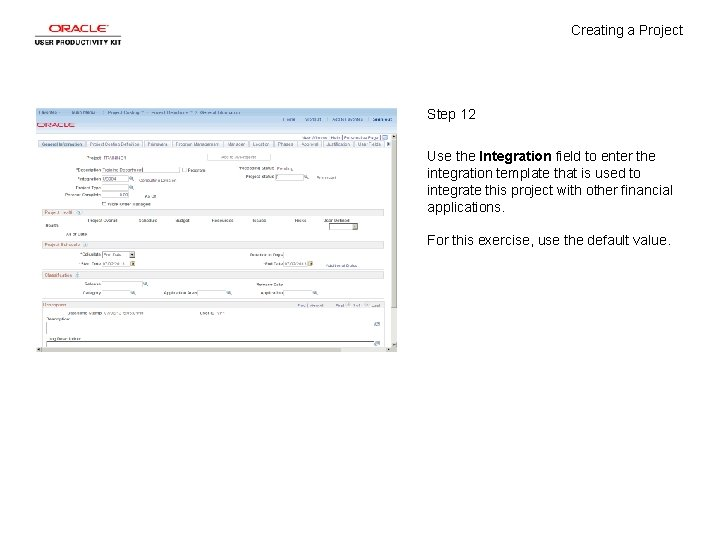 Creating a Project Step 12 Use the Integration field to enter the integration template