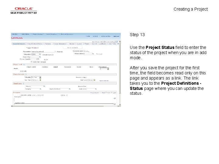 Creating a Project Step 13 Use the Project Status field to enter the status