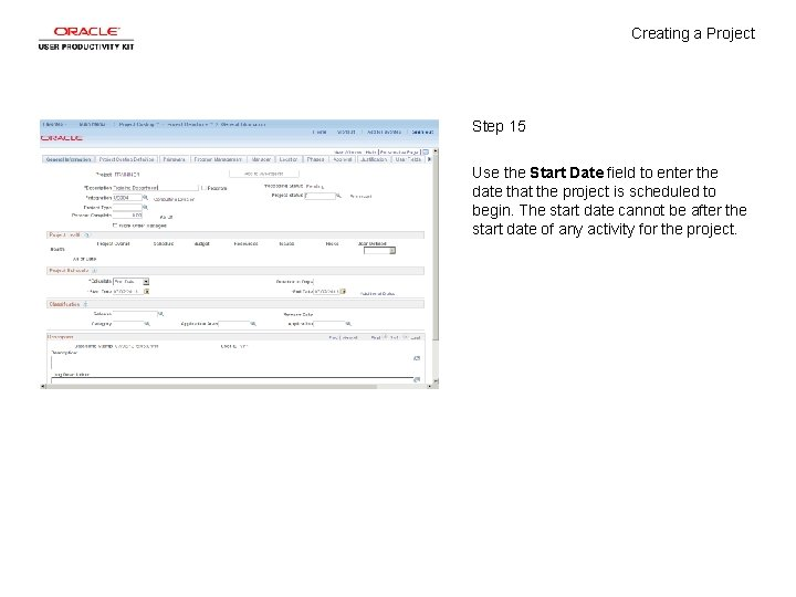 Creating a Project Step 15 Use the Start Date field to enter the date