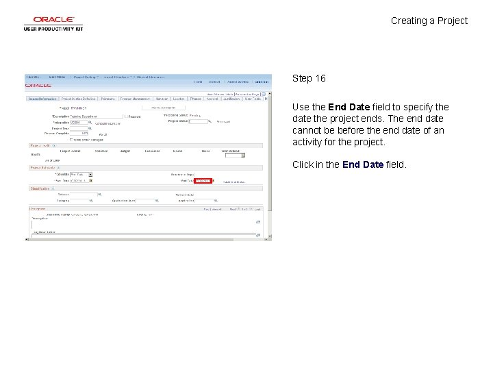 Creating a Project Step 16 Use the End Date field to specify the date