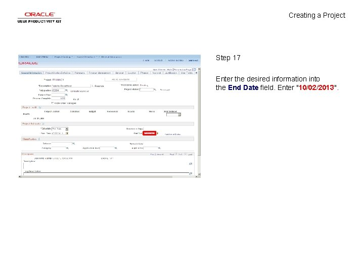 Creating a Project Step 17 Enter the desired information into the End Date field.
