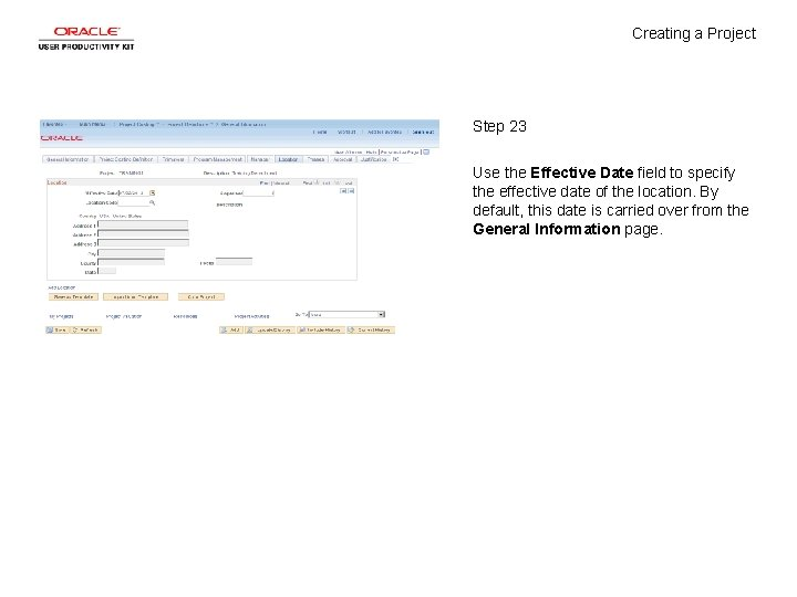 Creating a Project Step 23 Use the Effective Date field to specify the effective