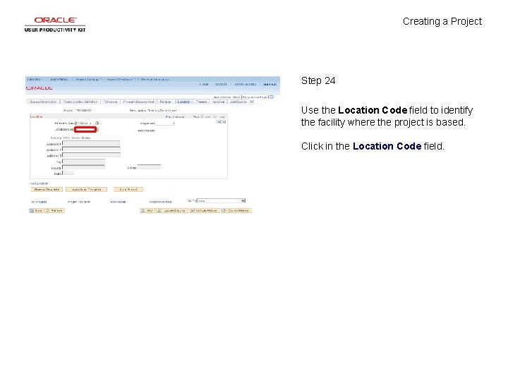 Creating a Project Step 24 Use the Location Code field to identify the facility