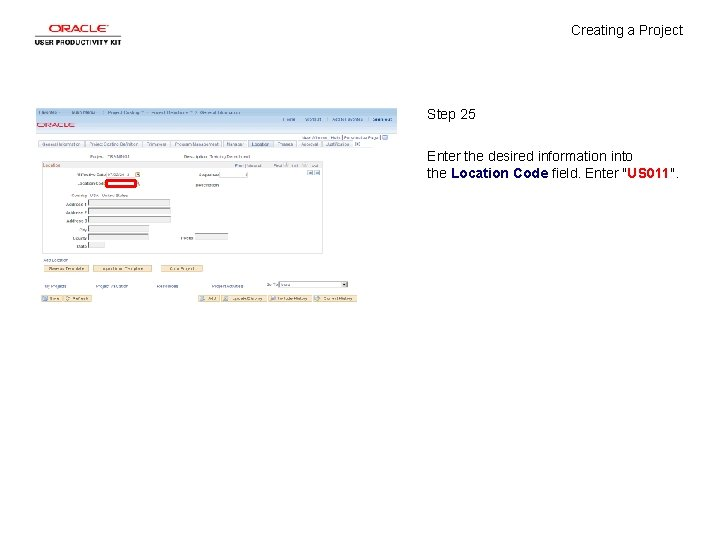 Creating a Project Step 25 Enter the desired information into the Location Code field.