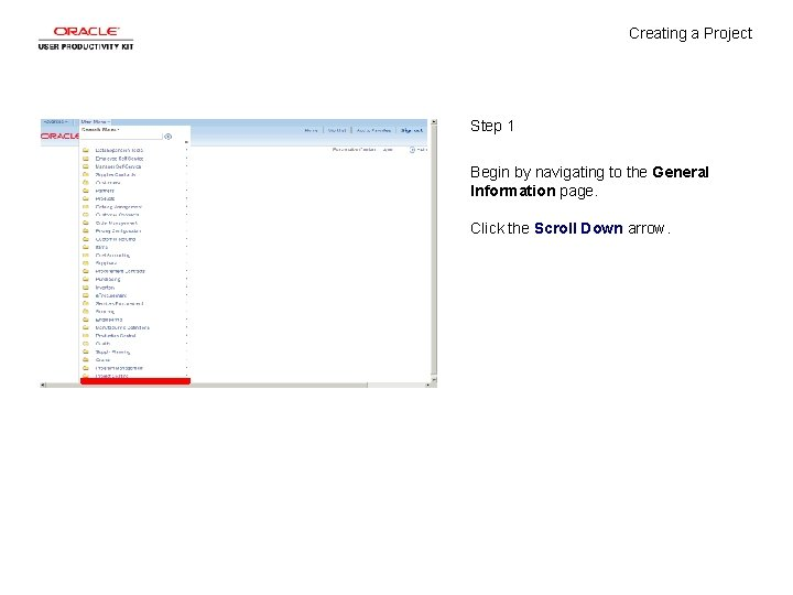Creating a Project Step 1 Begin by navigating to the General Information page. Click