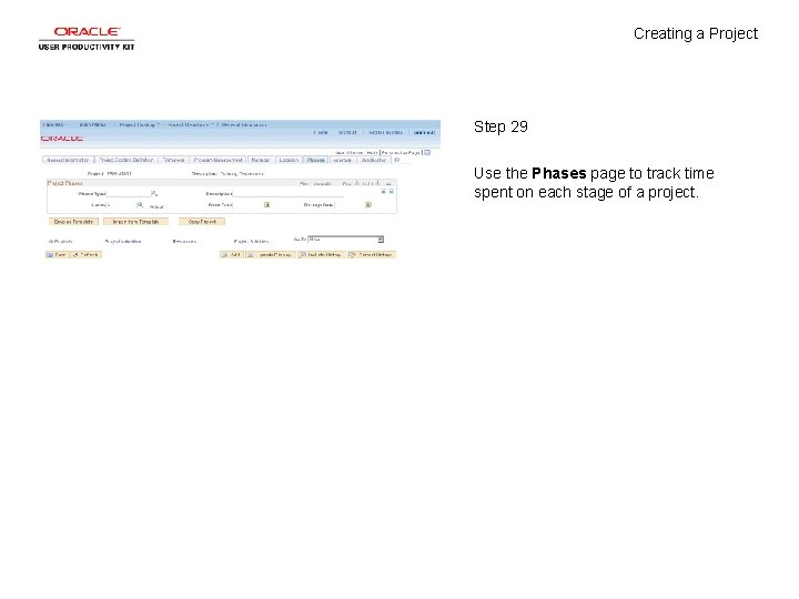 Creating a Project Step 29 Use the Phases page to track time spent on