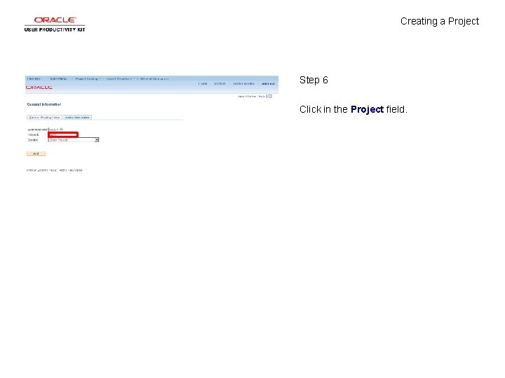 Creating a Project Step 6 Click in the Project field.