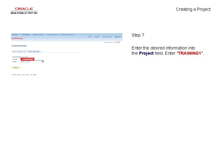 Creating a Project Step 7 Enter the desired information into the Project field. Enter