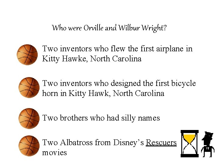 Who were Orville and Wilbur Wright? – Two inventors who flew the first airplane