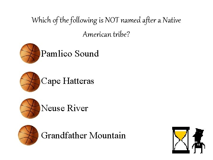 Which of the following is NOT named after a Native American tribe? – Pamlico