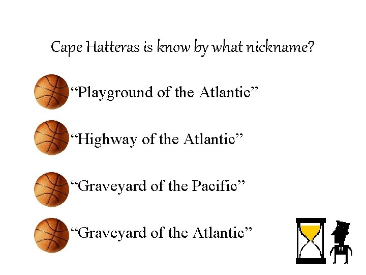 """Cape Hatteras is know by what nickname? – """"Playground of the Atlantic"""" – """"Highway"""