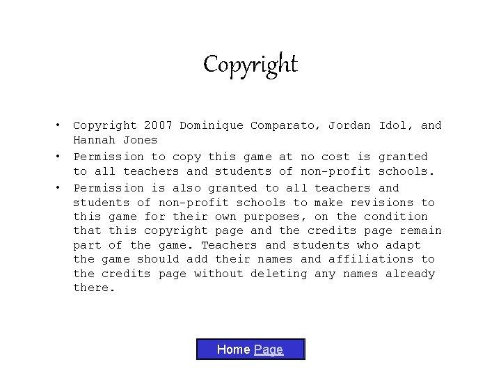 Copyright • Copyright 2007 Dominique Comparato, Jordan Idol, and Hannah Jones • Permission to