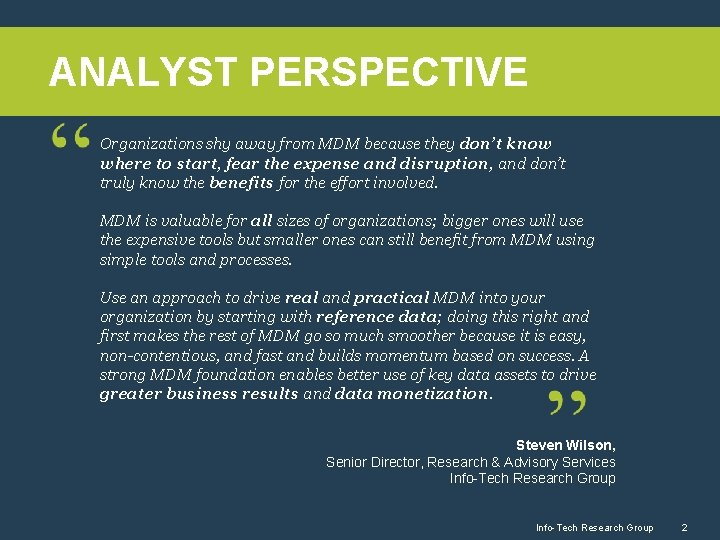 ANALYST PERSPECTIVE Organizations shy away from MDM because they don't know where to start,