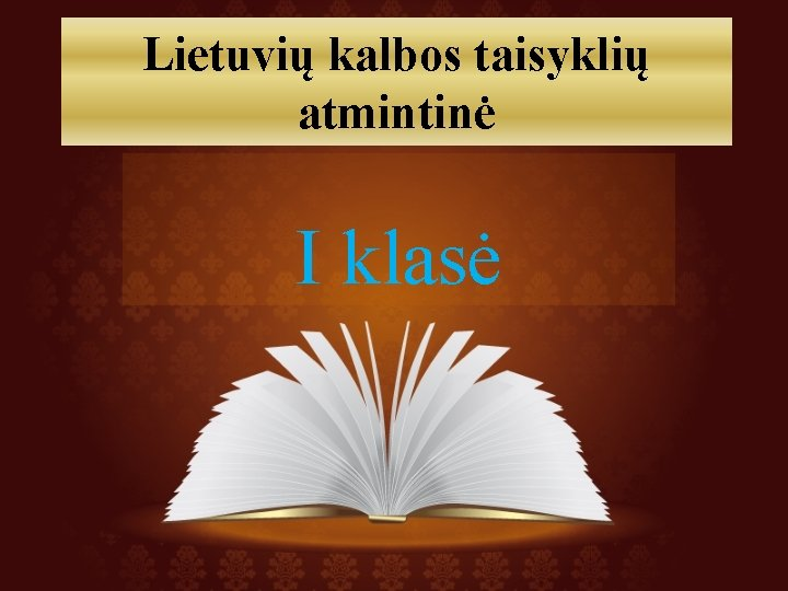 Lietuvių kalbos taisyklių atmintinė I klasė