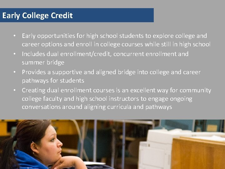Early College Credit • Early opportunities for high school students to explore college and