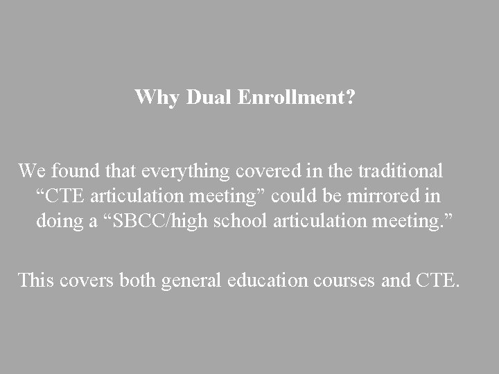 """Why Dual Enrollment? We found that everything covered in the traditional """"CTE articulation meeting"""""""