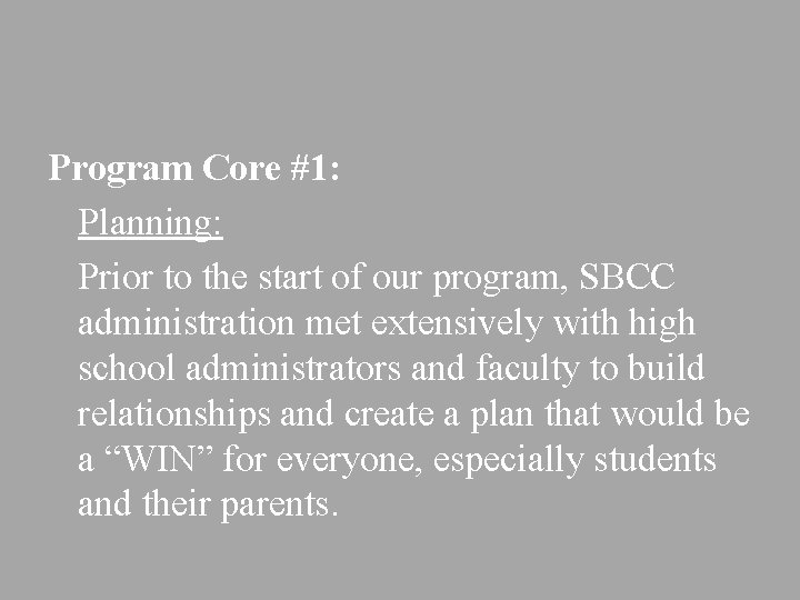 Program Core #1: Planning: Prior to the start of our program, SBCC administration met