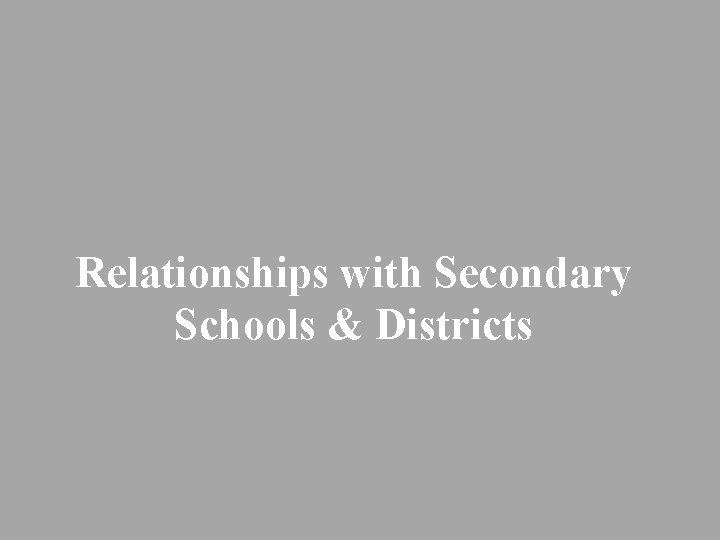 Relationships with Secondary Schools & Districts