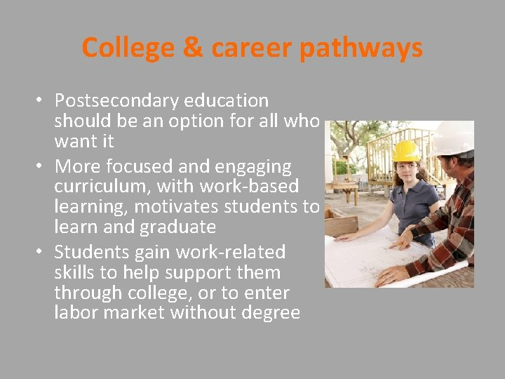 College & career pathways • Postsecondary education should be an option for all who