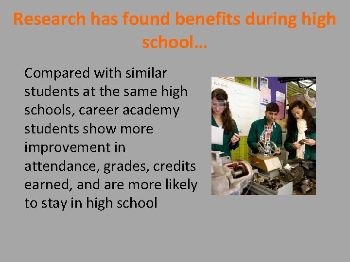 Research has found benefits during high school… Compared with similar students at the same