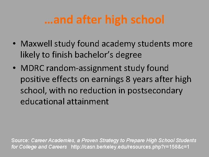 …and after high school • Maxwell study found academy students more likely to finish