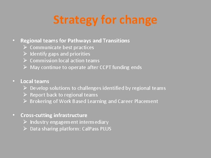 Strategy for change • Regional teams for Pathways and Transitions Ø Communicate best practices