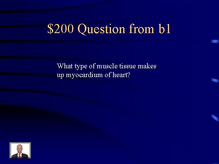 $200 Question from b 1 What type of muscle tissue makes up myocardium of