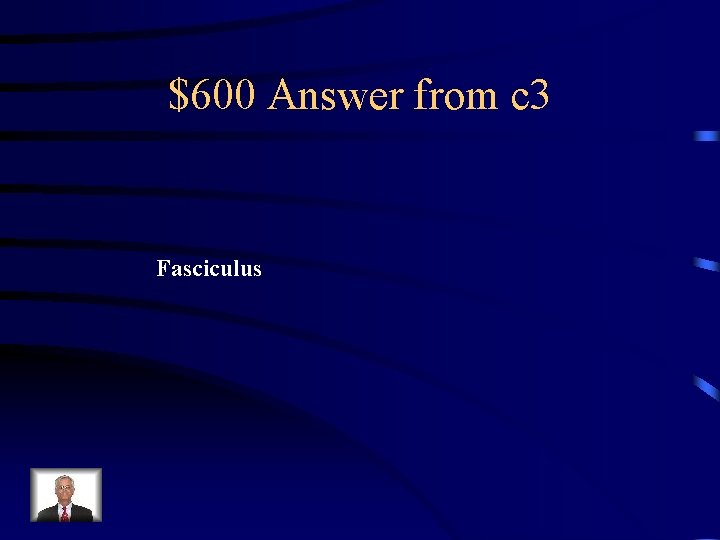 $600 Answer from c 3 Fasciculus