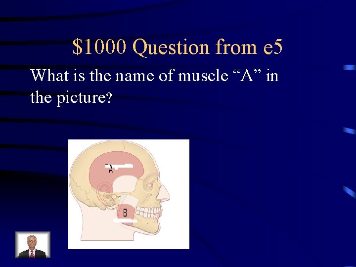 """$1000 Question from e 5 What is the name of muscle """"A"""" in the"""