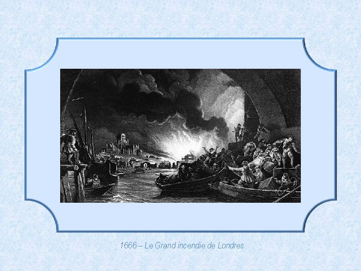 1666 – Le Grand incendie de Londres