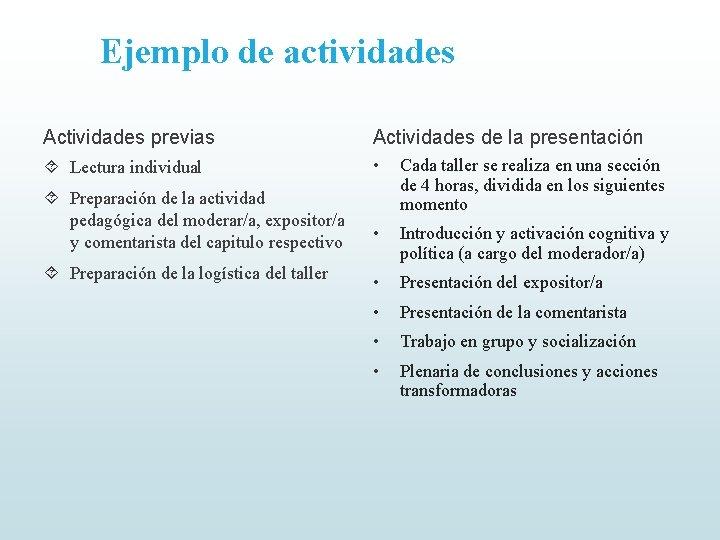 Ejemplo de actividades Actividades previas Actividades de la presentación Lectura individual • Preparación de
