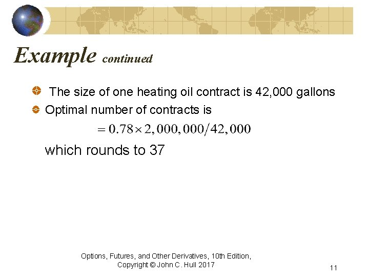Example continued The size of one heating oil contract is 42, 000 gallons Optimal