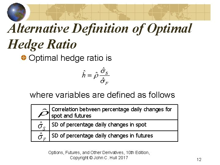 Alternative Definition of Optimal Hedge Ratio Optimal hedge ratio is where variables are defined