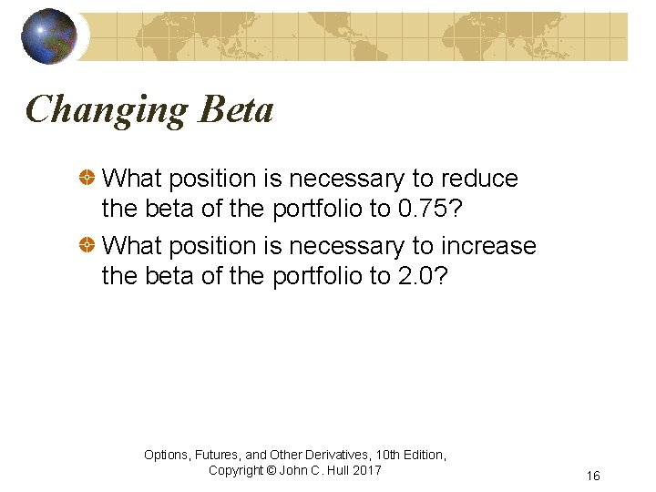 Changing Beta What position is necessary to reduce the beta of the portfolio to