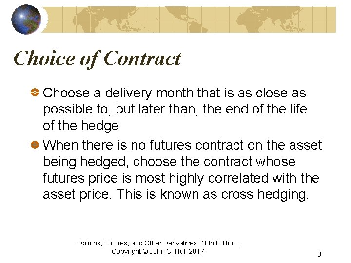 Choice of Contract Choose a delivery month that is as close as possible to,