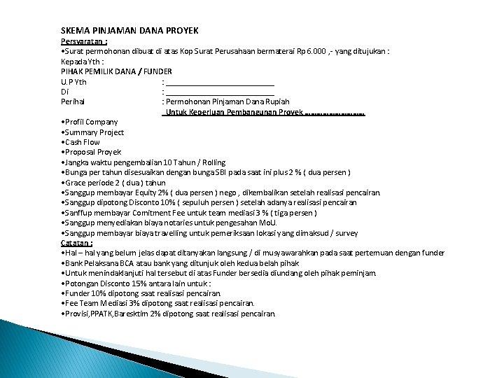 SKEMA PINJAMAN DANA PROYEK Persyaratan : • Surat permohonan dibuat di atas Kop Surat