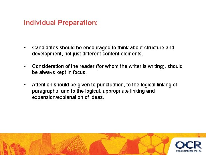Individual Preparation: • Candidates should be encouraged to think about structure and development, not