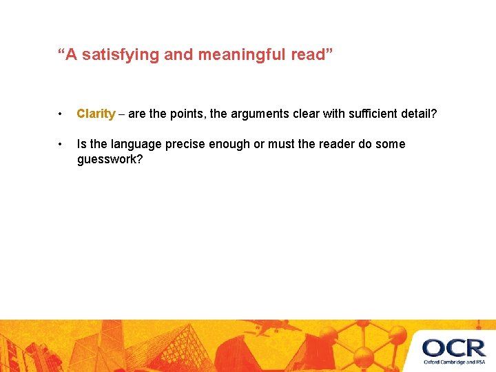 """""""A satisfying and meaningful read"""" • Clarity – are the points, the arguments clear"""
