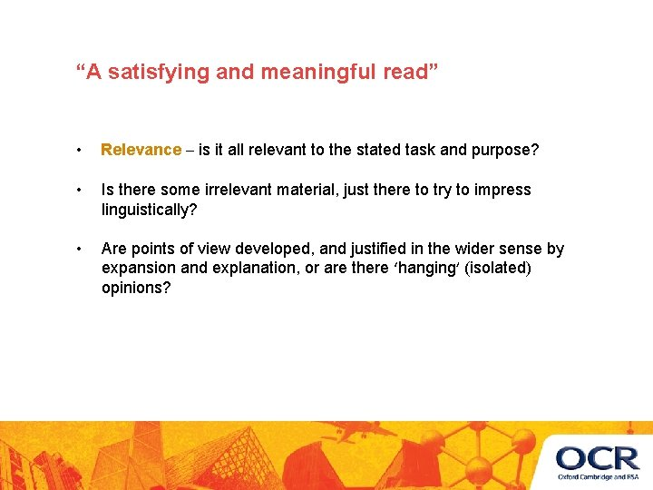 """""""A satisfying and meaningful read"""" • Relevance – is it all relevant to the"""