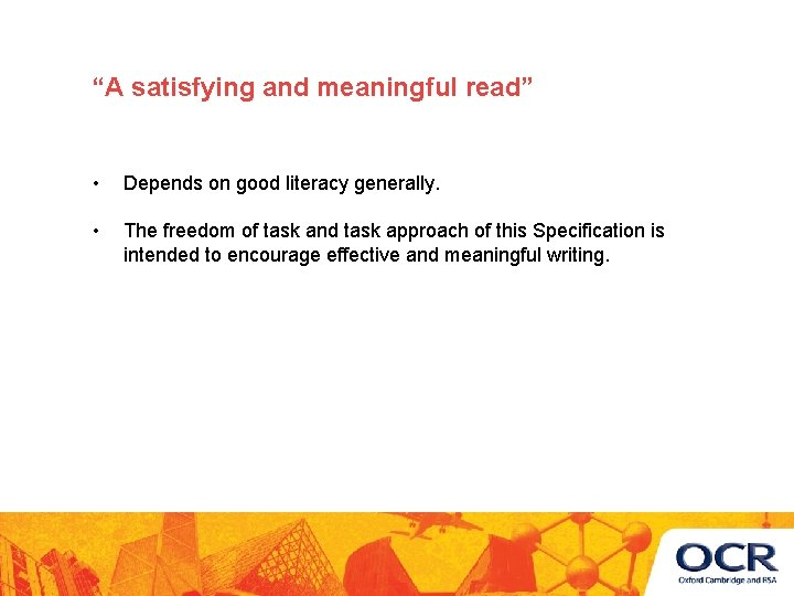 """""""A satisfying and meaningful read"""" • Depends on good literacy generally. • The freedom"""