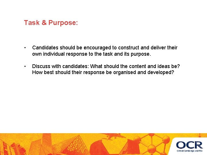 Task & Purpose: • Candidates should be encouraged to construct and deliver their own